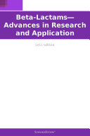 Beta-Lactams—Advances in Research and Application: 2012 Edition