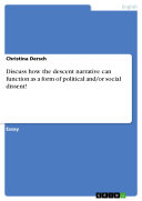 Discuss how the descent narrative can function as a form of political and/or social dissent! [Pdf/ePub] eBook