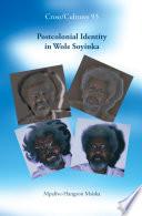 Postcolonial Identity In Wole Soyinka
