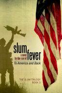 Slum Fever  To America and Back