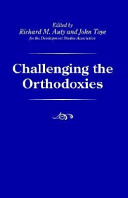 Challenging the Orthodoxies