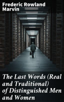 The Last Words (Real and Traditional) of Distinguished Men and Women Pdf/ePub eBook