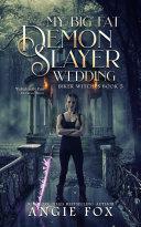My Big Fat Demon Slayer Wedding Pdf/ePub eBook