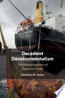 Decadent Developmentalism
