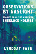 Observations by Gaslight  Stories from the World of Sherlock Holmes Book