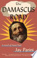 The Damascus road : a novel of Saint Paul