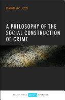 A Philosophy of the Social Construction of Crime