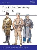 The Ottoman Army 1914–18