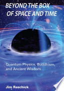 Beyond the Box of Space and Time