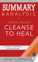 Summary   Analysis of Medical Medium Cleanse to Heal