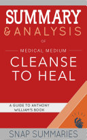 Summary & Analysis of Medical Medium Cleanse to Heal