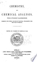 Chemistry  and Chemical Analysis  with 33 Woodcut Illustrations
