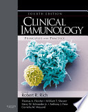 """Clinical Immunology E-Book: Principles and Practice"" by Robert R. Rich, Thomas A. Fleisher, William T. Shearer, Harry W. Schroeder Jr., Anthony J. Frew, Cornelia M. Weyand"