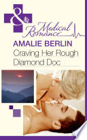 Craving Her Rough Diamond Doc  Mills   Boon Medical