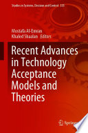 Recent Advances In Technology Acceptance Models And Theories