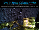 Jews in Space Calendar 5780  14 Month 2018 2019 Calendar Featuring Jewish and American Holidays  Weekly Torah Portions  Select Candle Lighting Time