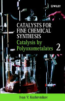Catalysts For Fine Chemical Synthesis Catalysis By Polyoxometalates Book PDF
