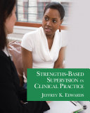 Strengths Based Supervision in Clinical Practice