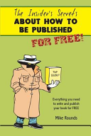 The Insiders Secrets about How to Be Published for Free Book
