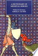 A Dictionary of Medieval Heroes