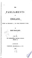 The parliaments of England, from 1st George I., to the present time