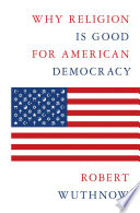 Why Religion Is Good For American Democracy