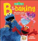 """Sesame Street """"B"""" is for Baking"""
