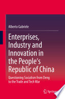 Enterprises  Industry and Innovation in the People s Republic of China Book