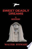 Sweet Deadly Dreams
