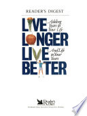 Live longer, live better  : adding years to your life and life to your years
