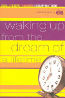 Waking Up from the Dream of a Lifetime