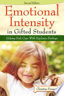 """Emotional Intensity in Gifted Students: Helping Kids Cope with Explosive Feelings"" by Christine Fonseca"