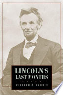 LINCOLN S LAST MONTHS
