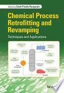 Chemical Process Retrofitting and Revamping Book