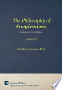 The Philosophy of Forgiveness  Vol III