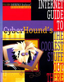 CyberHound s Internet Guide to the Coolest Stuff Out There Book PDF