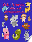 Cute Animals Giant Coloring Book for Kids: Super Cute Animals Coloring Books for Kids.a Jumbo Coloring Book for Children Activity Books. for Kids Ages