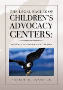 The Legal Eagles of Children s Advocacy Centers