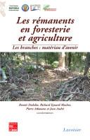 Les rémanents en foresterie et agriculture