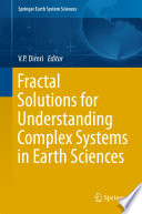 Fractal Solutions For Understanding Complex Systems In Earth Sciences Book PDF