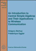 An Introduction to Central Simple Algebras and Their Applications to Wireless Communication