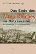 Das Ende des Alten Reiches im Ostseeraum