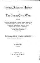 Scouts  Spies  and Heroes of the Great Civil War