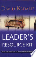 Leader s Resource Kit Tools and Techniques to develop your leadership Book PDF