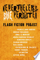 Nevertheless She Persisted  Flash Fiction Project