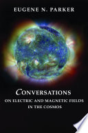 Conversations On Electric And Magnetic Fields In The Cosmos Book PDF
