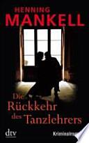 Die Rückkehr des Tanzlehrers  : Kriminalroman