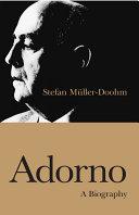 Adorno: A Biography