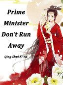 Prime Minister  Don   t Run Away