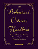 The Professional Caterers' Handbook